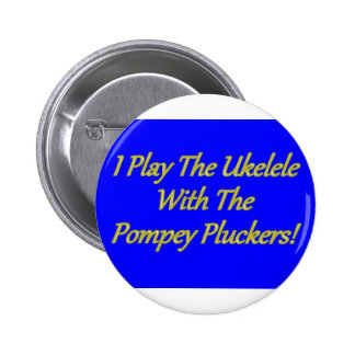 I Play The Ukelele With The Pompey Pluckers! 6 Cm Round Badge
