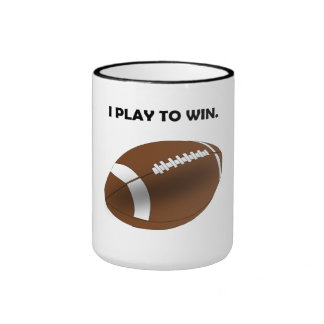 I Play To Win Football Coffee Mug