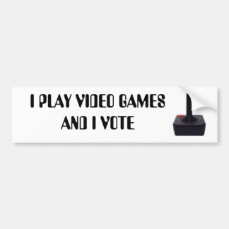 I PLAY VIDEO GAMES AND I VOTE CAR BUMPER STICKER