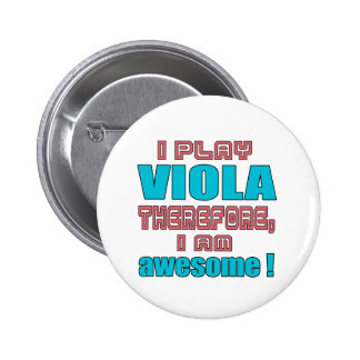 I play Viola therefore, I'm awesome! 6 Cm Round Badge