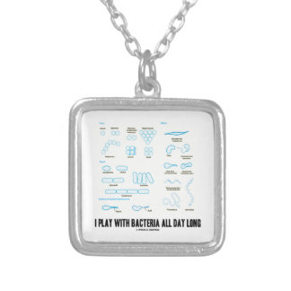 I Play With Bacteria All Day Long (Morphology) Silver Plated Necklace