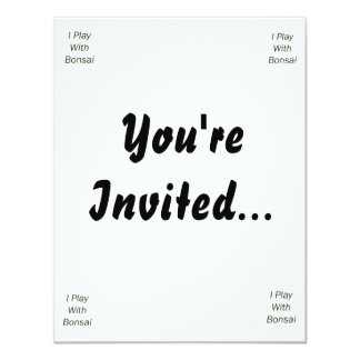 I Play With Bonsai green Text 4.25x5.5 Paper Invitation Card