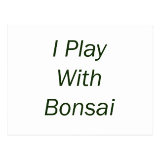 I Play With Bonsai green Text Postcard
