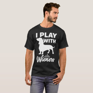 I Play With Weiners Dog Lovers Funny Gift Tee
