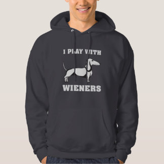 I Play With Wieners Funny Dachshund Owners Hoodie
