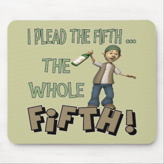 I Plead The Fifth Beer T-shirts Gifts Mouse Mat