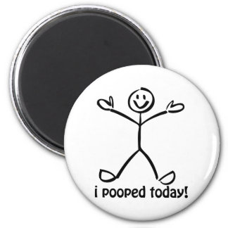 I Pooped Today 6 Cm Round Magnet