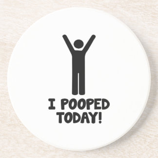 I Pooped Today! Beverage Coaster