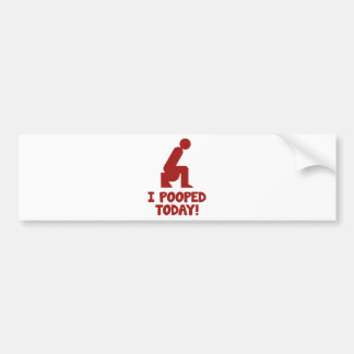 I Pooped Today! Bumper Sticker