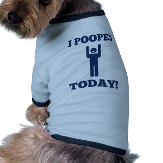 I Pooped Today Dog T Shirt
