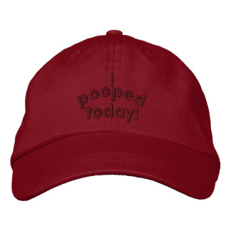 I Pooped Today Embroidered Hat