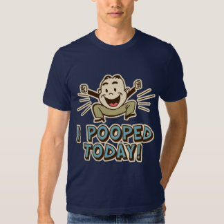 I Pooped Today Funny Toilet Humor Tshirts