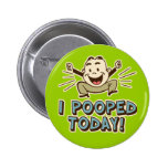 I Pooped Today Funny Toilet Humour 6 Cm Round Badge