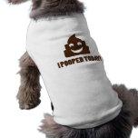 I pooped today happy poopie sleeveless dog shirt