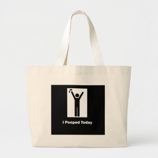 I POOPED TODAY LARGE TOTE BAG