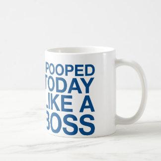 I Pooped Today Like A Boss Coffee Mug