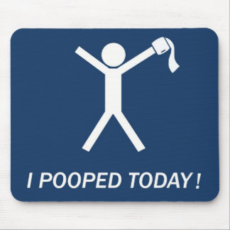 I pooped today! mouse mat
