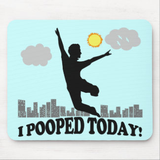 I Pooped Today Mouse Mat