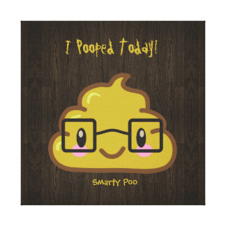 I Pooped Today! - Smarty Poo Canvas Prints