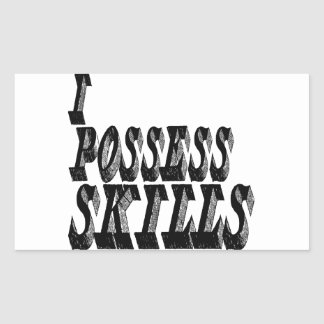 I Possess Skills Rectangular Sticker