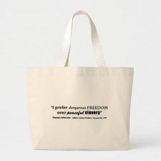 I Prefer Dangerous Freedom Over Peaceful Slavery Bags
