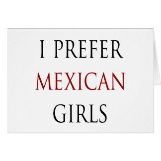 I Prefer Mexican Girls Greeting Card