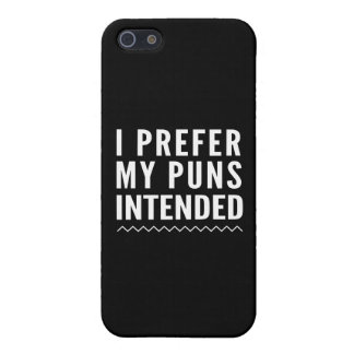 I Prefer My Puns Intended iPhone 5/5S Covers