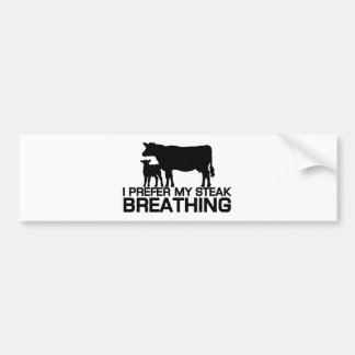 I prefer my steak breathing bumper sticker