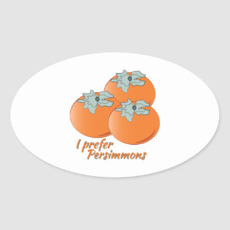 I Prefer Persimmons Oval Sticker