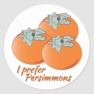 I Prefer Persimmons Round Stickers