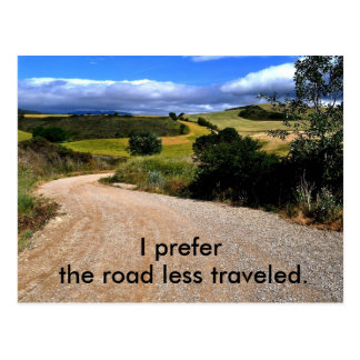 I prefer the road less traveled. postcard