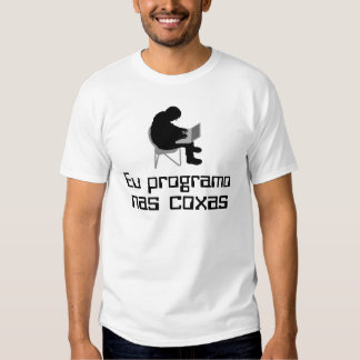 I program in the thighs tee shirts