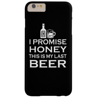 I Promise, this is my last beer Barely There iPhone 6 Plus Case