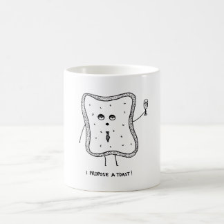 I Propose a Toast Coffee Mug