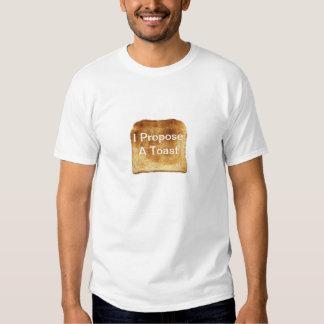 I Propose a Toast Tee Shirt