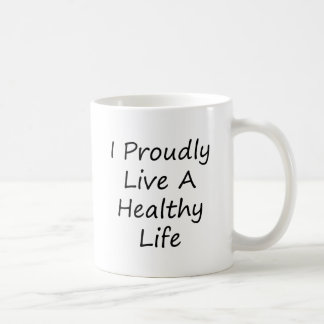 I Proudly Live A Healthy Life Mug