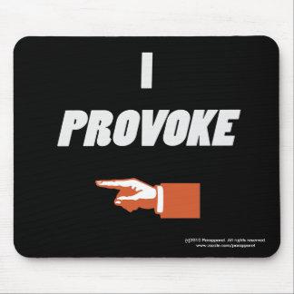 I Provoke Mouse Pad