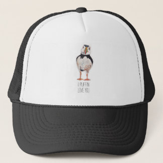 I Puffin Love You Puffin Message Trucker Hat