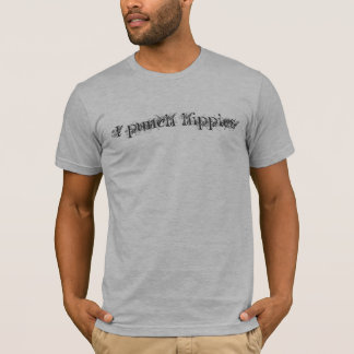 I punch hippies T-Shirt
