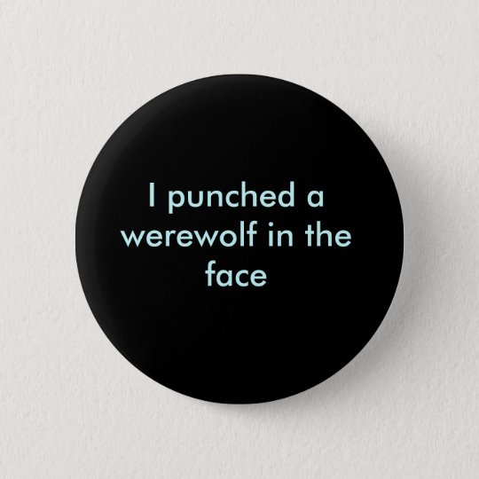 I punched a werewolf in the face 6