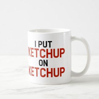 I Put Ketchup On Ketchup Basic White Mug