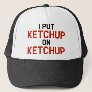 I Put Ketchup On Ketchup Trucker Hat 30a22e019b49