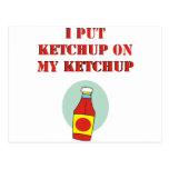 I Put Ketchup on My Ketchup Post Card