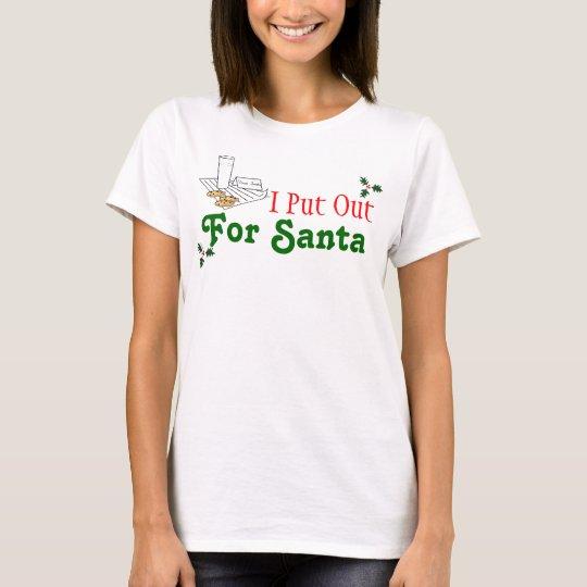 I Put OutFor Santa T-Shirt