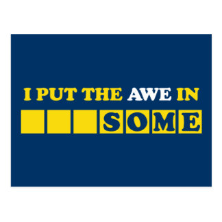 I Put the Awe In Awesome Postcard