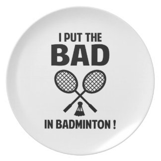 I Put The Bad In Badminton Plate