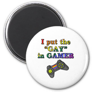 I put the GAY in Gamer Magnet
