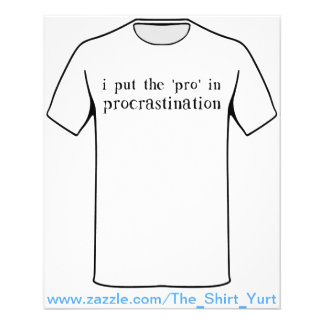 I Put the PRO in Procrastination 11.5 Cm X 14 Cm Flyer