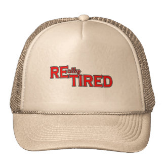 I Put the Tired in Retired Funny Retirement Tee Trucker Hats