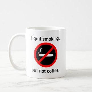 I quit smoking, but not coffee coffee mug